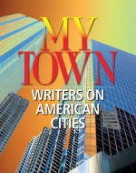 My Town: Writers on American Cities