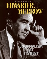 Edward R. Murrow: Journalism at its Best—About America Series