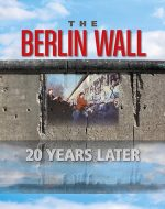 Front cover of The Berlin Wall: 20 Years Later