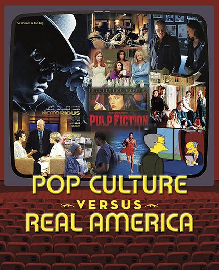 Pop Culture vs. Real America
